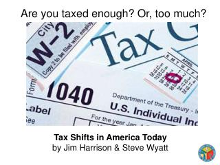 Are you taxed enough? Or, too much?
