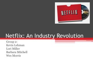 Netflix: An Industry Revolution