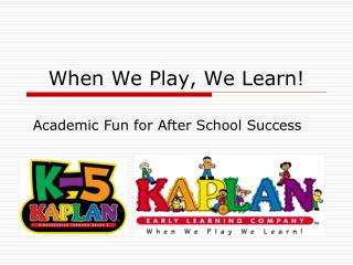 When We Play, We Learn!