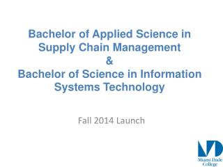 Bachelor of Applied Science in Supply Chain Management & Bachelor of Science in Information Systems Technology