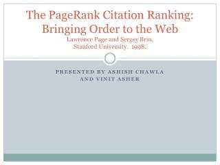 The  PageRank  Citation Ranking: Bringing Order to the Web Lawrence Page and Sergey  Brin ,  Stanford University.  1998