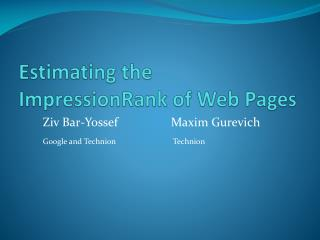 Estimating the ImpressionRank of Web Pages