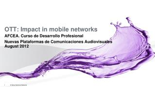 OTT:  Impact  in mobile  networks