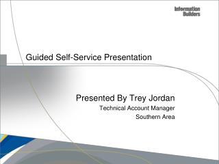 Guided Self-Service Presentation
