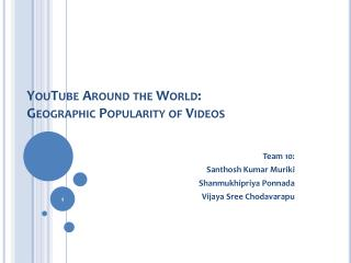 YouTube Around the World: Geographic Popularity of Videos