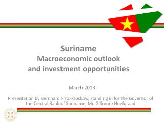 Suriname M acroeconomic  outlook  and investment  opportunities
