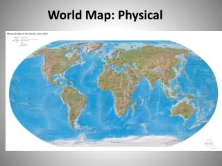 World Map: Physical