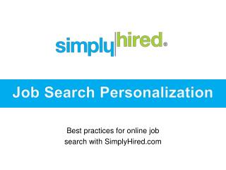 Best practices  for online job  search with  SimplyHired.com