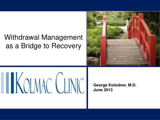 Withdrawal Management as a Bridge to Recovery