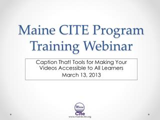 Maine CITE Program Training Webinar