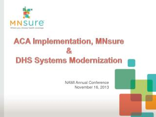 ACA Implementation,  MNsure & DHS Systems Modernization
