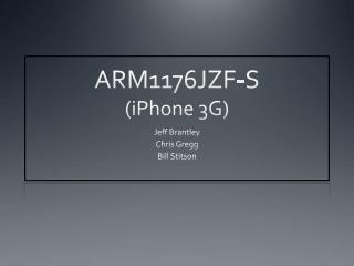 ARM1176JZF-S ( iPhone  3G)