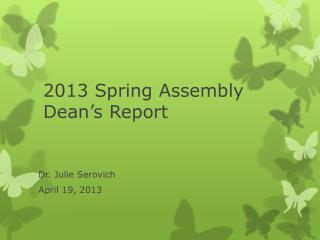 2013 Spring Assembly Dean's Report