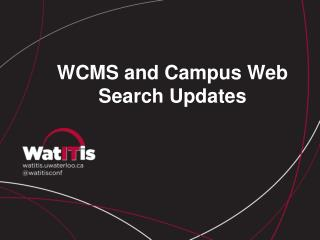 WCMS and Campus Web Search Updates