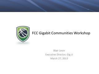 FCC Gigabit Communities Workshop