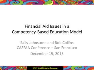 Financial  Aid  Issues  in a  Competency-Based  Education Model