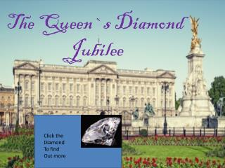 The Queen`s Diamond Jubilee