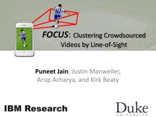 FOCUS :  Clustering  Crowdsourced  Videos by Line-of-Sight