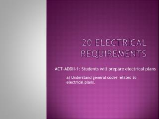 20 Electrical requirements