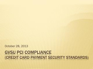GVSU PCI Compliance (Credit card payment security standards )
