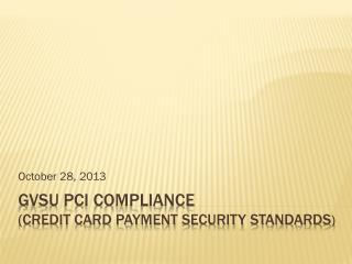 GVSU PCI Compliance (Credit card payment security standards )