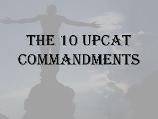 THE 10 UPCAT COMMANDMENTS