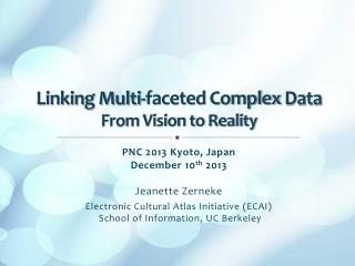 Linking Multi-faceted Complex  Data  From  Vision to Reality