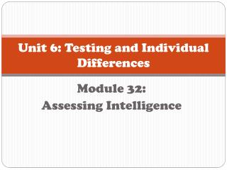 Unit 6: Testing and Individual Differences