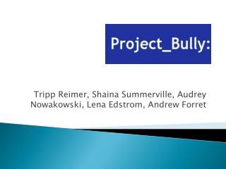 Tripp Reimer,  Shaina  Summerville, Audrey  Nowakowski , Lena Edstrom, Andrew Forret