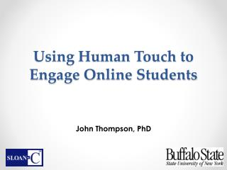 Using Human Touch to Engage Online Students