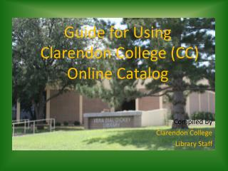 Guide for Using  Clarendon College (CC) Online Catalog