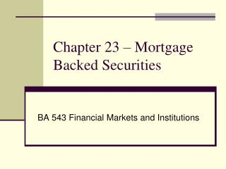 Chapter  23  –  Mortgage Backed Securities
