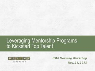 Leveraging Mentorship Programs          to  Kickstart  Top Talent