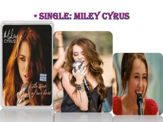 Single: Miley Cyrus