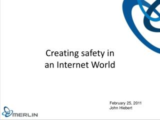 Creating safety in an Internet World