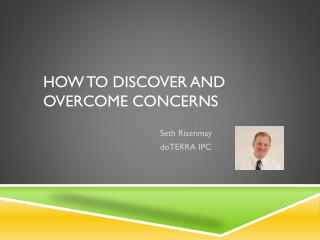 How to Discover and overcome concerns
