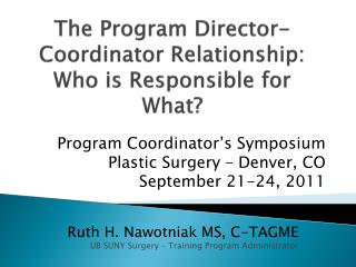 The Program Director-Coordinator Relationship:  Who is Responsible for What?