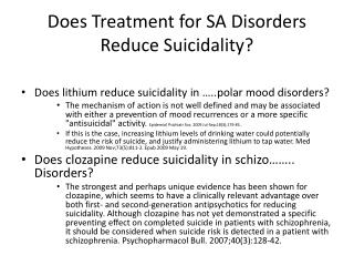 Does Treatment for SA Disorders Reduce  Suicidality ?