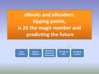 eBooks and eReaders: tipping points,  is 26 the magic number and  predicting the future