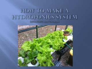 How to make a hydroponics system    (including materials)