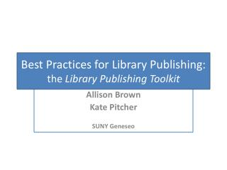 Best Practices for Library Publishing:  the  Library Publishing Toolkit