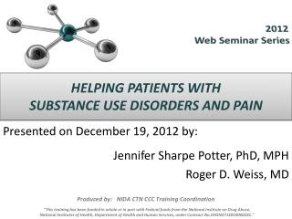 HELPING PATIENTS WITH SUBSTANCE USE DISORDERS AND PAIN