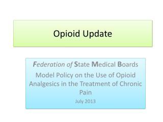 Opioid Update