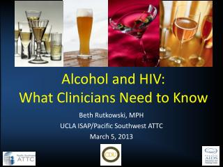 Alcohol and HIV:  What Clinicians Need to Know