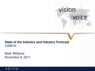 State of the Industry and Industry Forecast CWBTA Mark Williams November 8 ,  2011