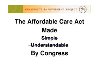 The Affordable Care Act Made Simple Understandable By Congress