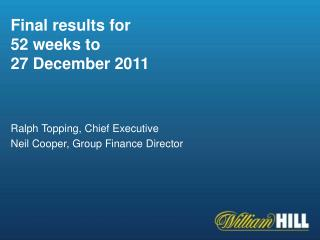 Final results for  52 weeks to  27 December 2011