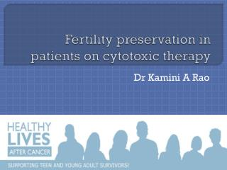 Fertility preservation in patients on cytotoxic therapy