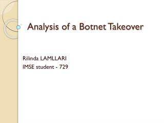 Analysis of a  Botnet  Takeover