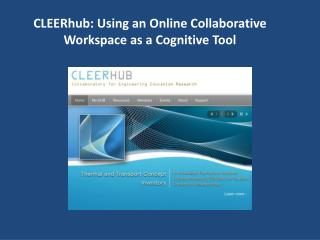 CLEERhub : Using an Online Collaborative Workspace as a Cognitive Tool